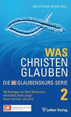 Was Christen glauben von Riewe,  Wolfgang