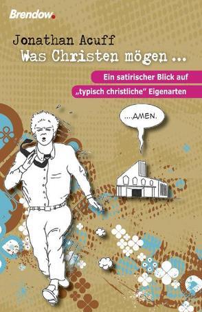 Was Christen mögen … von Acuff,  Jonathan, Rendel,  Christian