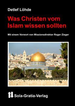 Was Christen vom Islam wissen sollten von Löhde,  Detlef