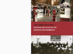 »Was damals Recht war …« – Soldaten und Zivilisten vor Gerichten der Wehrmacht
