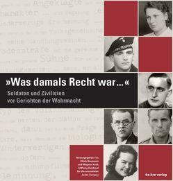 Was damals Recht war … von Baumann,  Ulrich, Koch,  Magnus
