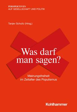 Was darf man sagen? von Decker,  Frank, Hauser,  Thomas, Schultz,  Tanjev, Spars,  Guido, Winkler,  Daniela