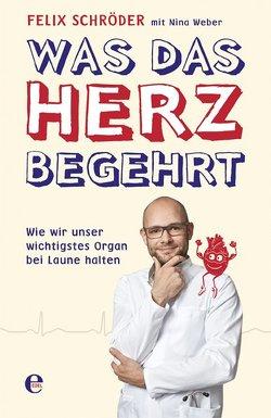 Was das Herz begehrt von Schröder,  Felix, Weber,  Nina