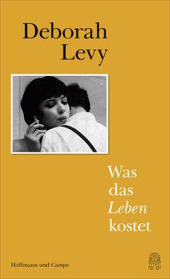 Was das Leben kostet von Levy,  Deborah, Schaden,  Barbara