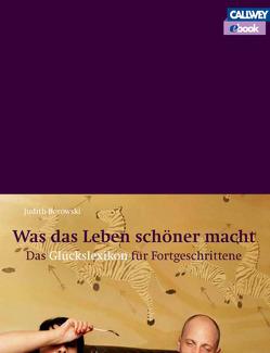 Was das Leben schöner macht – eBook von Borowski,  Judith, Braun,  Florian