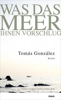 Was das Meer Ihnen vorschlug von González,  Tomás