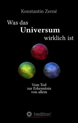 Was das Universum wirklich ist von Zerné,  Konstantin