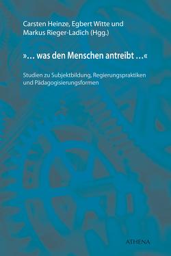 »… was den Menschen antreibt …« von Heinze,  Carsten, Rieger-Ladich,  Markus, Witte,  Egbert