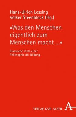 """""""Was den Menschen eigentlich zum Menschen macht …"""" von Lessing,  Hans-Ulrich, Steenblock,  Volker"""