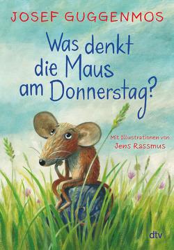 Was denkt die Maus am Donnerstag? von Guggenmos,  Josef, Rassmus,  Jens