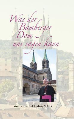 Was der Bamberger Dom uns sagen kann von Schick,  Ludwig