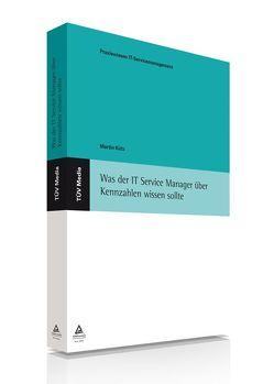 Was der IT Service Manager über Kennzahlen wissen sollte von Kütz,  Martin