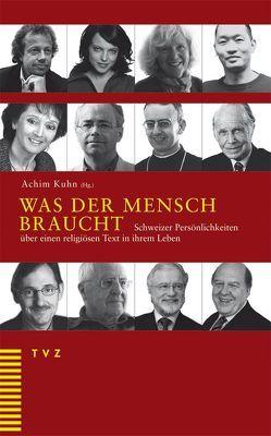 Was der Mensch braucht von Kuhn,  Achim