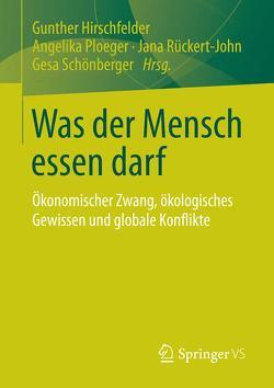 Was der Mensch essen darf von Hirschfelder,  Gunther, Ploeger,  Angelika, Rückert-John,  Jana, Schönberger,  Gesa