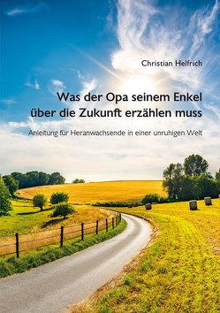 Was der Ope seinem Enkel über die Zukunft erzählen muss von Helfrich,  Christian