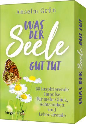 Was der Seele gut tut 55 inspirierende Impulse für mehr Glück, Achtsamkeit und Lebensfreude von Grün,  Anselm