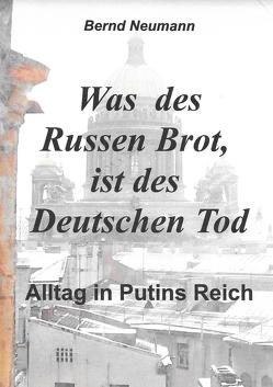 Was des Russen Brot, ist des Deutschen Tod von Neumann,  Bernd