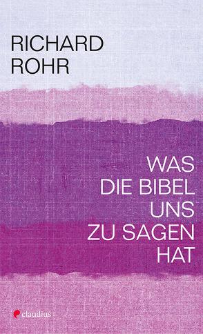 Was die Bibel uns zu sagen hat von Ebert,  Andreas, Rohr,  Richard