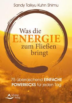 Was die Energie zum Fließen bringt von Taikyu Kuhn Shimu,  Sandy