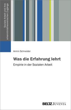 Was die Erfahrung lehrt von Schneider,  Armin