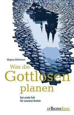 Was die Gottlosen planen von Mahlmann,  Magnus