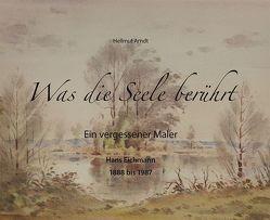 Was die Seele berührt von Arndt,  Helmut, Bitter,  Thomas, Munkelt,  Susanne, Schiga,  Manuel