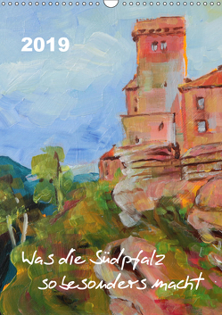 Was die Südpfalz so besonders macht (Wandkalender 2019 DIN A3 hoch) von Felix,  Uschi