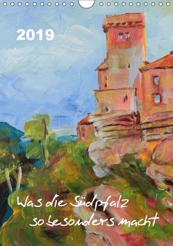 Was die Südpfalz so besonders macht (Wandkalender 2019 DIN A4 hoch) von Felix,  Uschi