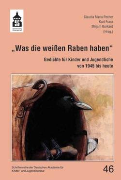 """""""Was die weißen Raben haben"""" von Burkard,  Mirjam, Franz,  Kurt, Pecher,  Claudia Maria"""