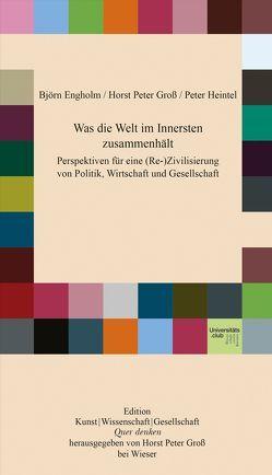Was die Welt im Innersten zusammenhält von Engholm,  Björn, Gross,  Horst Peter, Heintel,  Peter