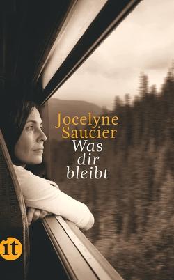 Was dir bleibt von Finck,  Sonja, Saucier,  Jocelyne