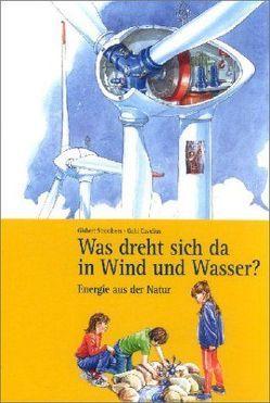Was dreht sich da in Wind und Wasser? von Cavelius,  Gabi, Strotdrees,  Gisbert