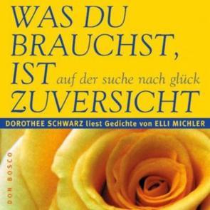 Was du brauchst, ist Zuversicht, Audio-CD von Krist,  Lothar, Michler,  Elli, Schwarz,  Dorothee