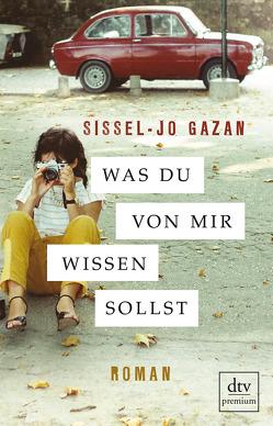 Was du von mir wissen sollst von Gazan,  Sissel-Jo, Haefs,  Gabriele, Langendörfer,  Hannes