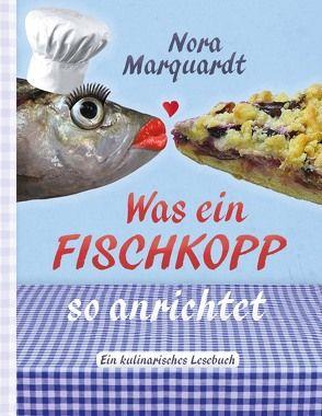 Was ein Fischkopp so anrichtet von Marquardt,  Nora
