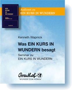 Was Ein Kurs in Wundern besagt von Cattani,  Franchita, Wapnick,  Kenneth