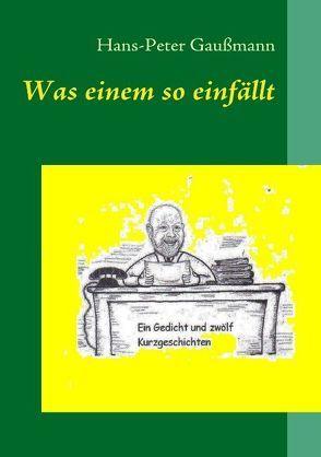 Was einem so einfällt von Gaußmann,  Hans P