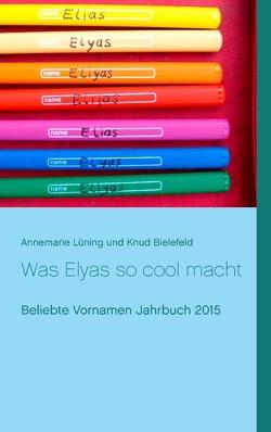 Was Elyas so cool macht von Bielefeld,  Knud, Lüning,  Annemarie