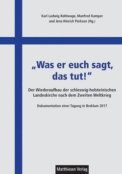 """""""Was er euch sagt, das tut!"""" von Kamper,  Manfred, Kohlwage,  Karl Ludwig, Pörksen,  Jens-Hinrich"""