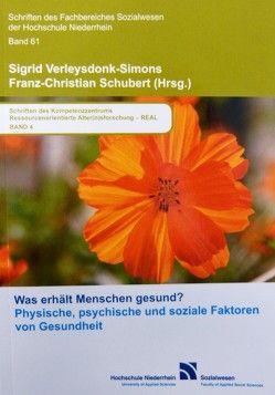 Was erhält Menschen gesund? von Schubert,  Franz-Christian, Verleysdonk-Simons,  Sigrid