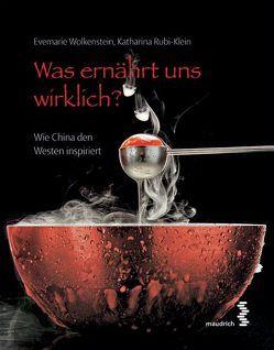 Was ernährt uns wirklich? von Rubi-Klein,  Katharina, Wolkenstein,  Evemarie