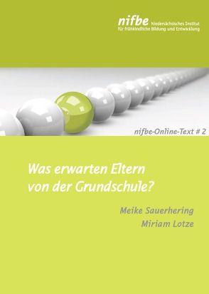 Was erwarten Eltern von der Grundschule? von Lotze,  Miriam, Sauerhering,  Meike