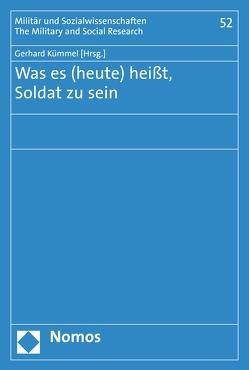 Was es (heute) heißt, Soldat zu sein von Kümmel,  Gerhard