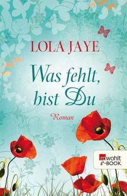Was fehlt, bist Du von Jaye,  Lola, Timmermann,  Klaus, Wasel,  Ulrike
