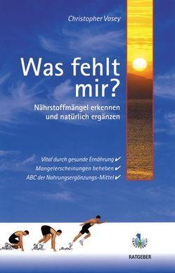 Was fehlt mir? von Huemer,  Werner, Vasey,  Christopher