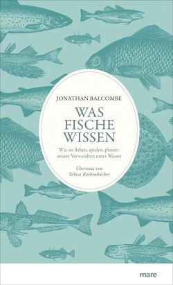 Was Fische wissen von Balcombe,  Jonathan, Rothenbücher,  Tobias