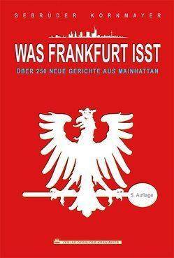 Was Frankfurt isst von Kornmayer,  Christoph, Kornmayer,  Evert