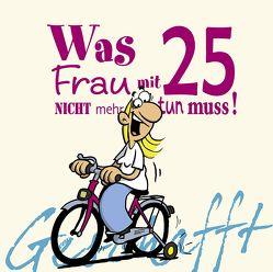 Geschafft: Geschafft – Was Frau mit 25 nicht mehr tun muss von Fernandez,  Miguel, Kernbach,  Michael