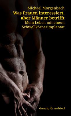 Was Frauen interessiert, aber Männer betrifft von Morgenbach,  Michael