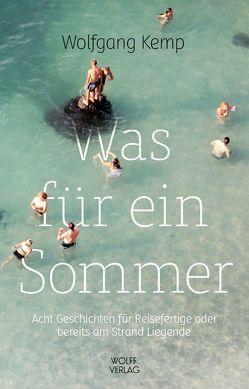 Was für ein Sommer von Kemp,  Wolfgang